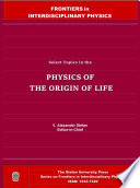 Select Topics in the PHYSICS OF THE ORIGIN OF LIFE