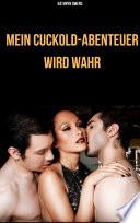 MEIN CUCKOLD-ABENTEUER WIRD WAHR