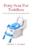 Potty Seat For Toddlers  The Art of Choosing The Best Toddler Seats