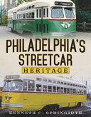 Philadelphia s Streetcar Heritage