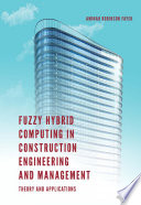 Fuzzy Hybrid Computing In Construction Engineering And Management