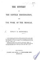 The Mystery of the Gentile Dispensation, and the Work of the Messiah