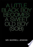 A Little Black Boy Becomes a Sweet Old Boy  Sob