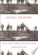 Media Memory And The First World War