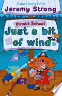 Pirate School  Just a Bit of Wind