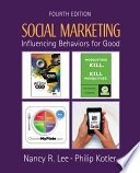 """Social Marketing: Influencing Behaviors for Good"" by Nancy R. Lee, Philip Kotler"