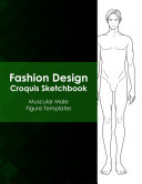 Fashion Design Croquis Sketchbook   Muscular Male Figure Templates