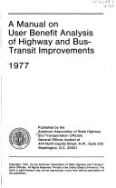 A Manual on User Benefit Analysis of Highway and Bus-transit Improvements, 1977