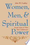 Women, Men, and Spiritual Power  : Female Saints and Their Male Collaborators