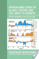 Approaching Crisis of Global Cooling and the Limits to Growth