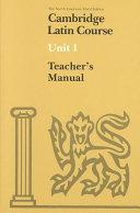 Cambridge Latin Course Unit 1 Teacher s book North American edition
