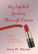 My Lipstick Journey Through Cancer
