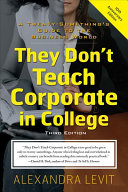 They Don't Teach Corporate in College, 3rd Edition