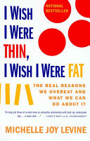 I WISH I WERE THIN  I WISH I WERE FAT Book