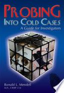 PROBING INTO COLD CASES  A Guide for Investigators