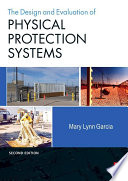 Design and Evaluation of Physical Protection Systems