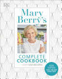 Mary Berry s Complete Cookbook