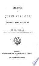 Memoir of Queen Adelaide  Consort of King William IV Book