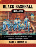 Black Baseball  1858 1900