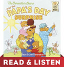 The Berenstain Bears and Papa s Day Surprise  Read   Listen Edition