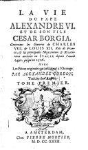 La Vie Du Pape Alexandre VI Et de Son Fils Cesar Borgia ... Trad. de L'angl