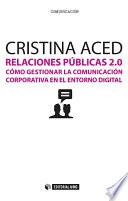 Relaciones públicas 2.0  : Cómo gestionar la comunicación corporativa en el entorno digital