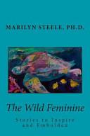 The Wild Feminine