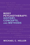 Body Psychotherapy  History  Concepts  and Methods
