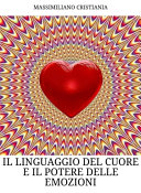 Il linguaggio del cuore e il potere delle emozioni