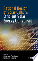 Rational Design of Solar Cells for Efficient Solar Energy Conversion