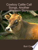 Cowboy Cattle Call Songs  Another Western Story