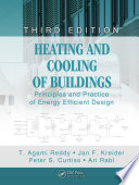 """Heating and Cooling of Buildings: Principles and Practice of Energy Efficient Design, Third Edition"" by T. Agami Reddy, Jan F. Kreider, Peter S. Curtiss, Ari Rabl"