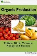 Organic Production of Coffee  Okra  Tomato  Mango and Banana