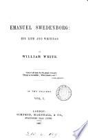 Emanuel Swedenborg  His Life and Writings