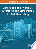 Handbook Of Research On Generalized And Hybrid Set Structures And Applications For Soft Computing