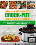 Simple Whole 30 Crock Pot Cookbook 2018