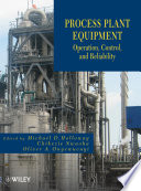 """""""Process Plant Equipment: Operation, Control, and Reliability"""" by Michael D. Holloway, Chikezie Nwaoha, Oliver A. Onyewuenyi"""