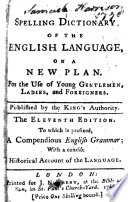 A Spelling Dictionary of the English Language     Being an introductory part of the Circle of the Sciences     The sixth edition  etc  Edited by J  Newbery