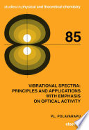 Vibrational Spectra Principles And Applications With Emphasis On Optical Activity Book PDF