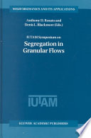 IUTAM Symposium on Segregation in Granular Flows