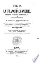 Précis sur la Franc-Maçonnerie, son origine, son histoire, ses doctrines, etc. Extrait d'une notice sur la vie et les travaux scientifiques de M. C. Moreau, publiée dans la Revue générale, historique, biographique, etc. ... annoté, complété et publié par C. M.