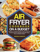 The Air Fryer Cookbook on a Budget Book