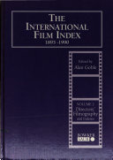 The International Film Index  1895 1990  Directors  filmography and indexes