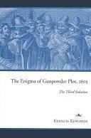 The Enigma of Gunpowder Plot, 1605