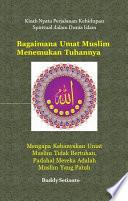 Bagaimana Umat Muslim Menemukan Tuhannya