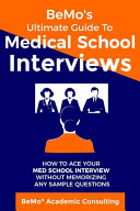 BeMo's Ultimate Guide to Medical School Interviews