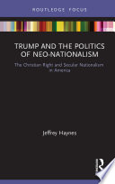 Trump And The Politics Of Neo Nationalism