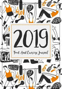 Food And Exercise Journal 2019 A Year 365 Daily 52 Week 2019 Planner Daily Weekly And Monthly Food Exercise Fitness Diet Journal Diary For Weig Book PDF