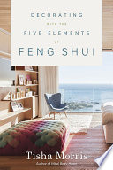"""Decorating With the Five Elements of Feng Shui"" by Tisha Morris"