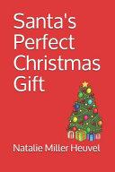 Santa s Perfect Christmas Gift